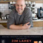 DaVinci Master Chef Jim Lahey